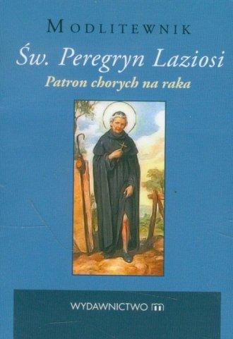 Św. Peregryn Laziosi. Patron chorych - okładka książki