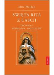 Święta Rita z Cascii. Życiorys, - okładka książki