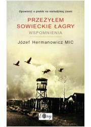 Przeżyłem sowieckie łagry. Wspomnienia - okładka książki