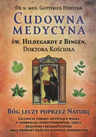 Cudowna medycyna Świętej Hildegardy - okładka książki