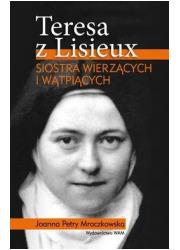 Teresa z Lisieux. Siostra wierzących - okładka książki