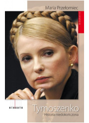 Tymoszenko. Historia niedokończona - okładka książki