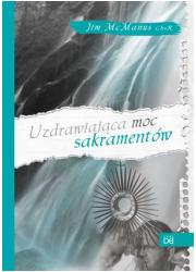Uzdrawiająca moc sakramentów - okładka książki
