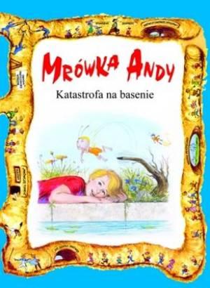 Mrówka Andy. Katastrofa na basenie - okładka książki