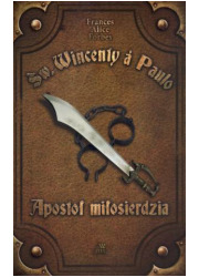 Św. Wincenty a Paulo. Apostoł miłosierdzia - okładka książki