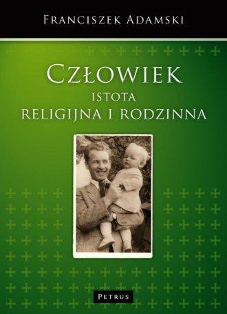 Człowiek istota religijna i rodzinna - okładka książki