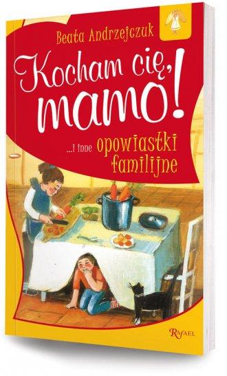 Kocham cię, mamo i inne opowiastki - okładka książki