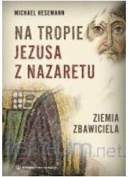 Na tropie Jezusa z Nazaretu. Ziemia - okładka książki