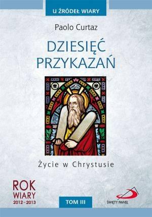 Dziesięć przykazań. Życie w Chrystusie. - okładka książki