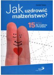 Jak uzdrowić małżeństwo? 15 kroków - okładka książki