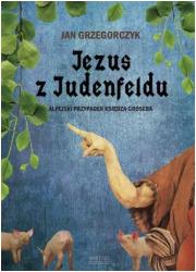 Jezus z Judenfeldu. Alpejski przypadek - okładka książki