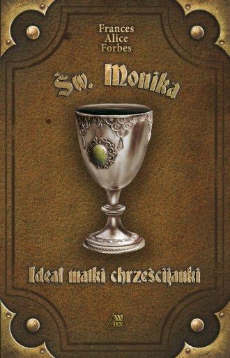 Św. Monika. Ideał matki chrześcijanki - okładka książki
