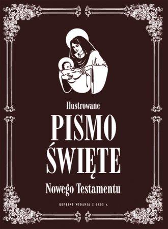 Ilustrowane Pismo Święte Nowego - okładka książki