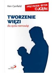 Tworzenie więzi. Dla ojców niemowląt - okładka książki