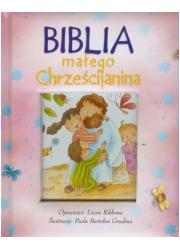 Biblia małego Chrześcijanina (różowa) - okładka książki