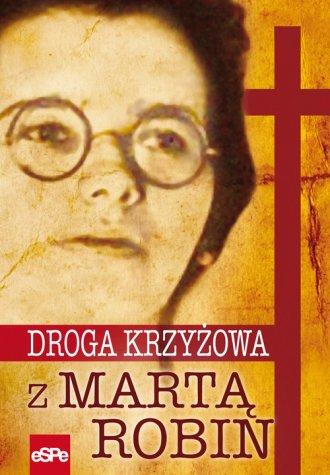 Droga krzyżowa z Martą Robin - okładka książki