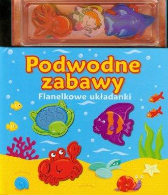 Podwodne zabawy. Flanelkowe układanki - okładka książki
