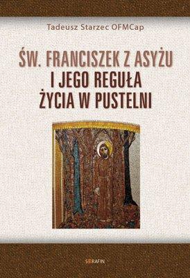 Św Franciszek z Asyżu i jego reguła - okładka książki