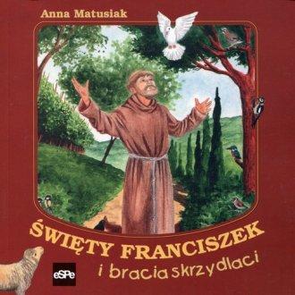 Święty Franciszek i bracia skrzydlaci - okładka książki