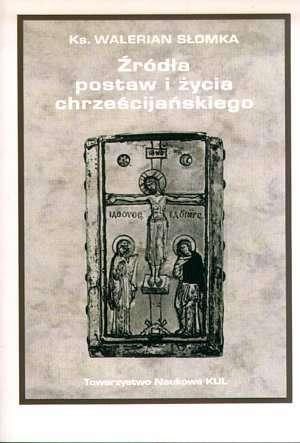 Źródła postaw i życia chrześcijańskiego - okładka książki