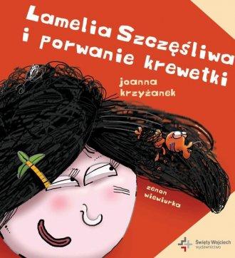 Lamelia Szczęśliwa i porwanie krewetki - okładka książki
