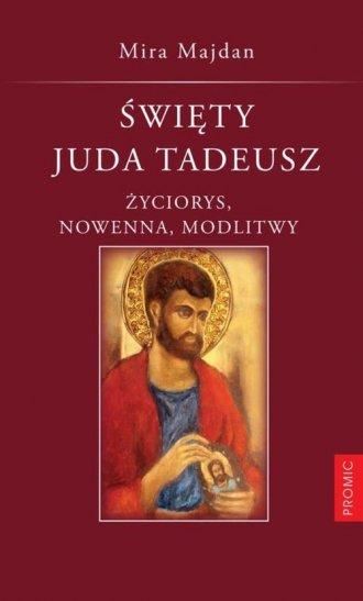 Święty Juda Tadeusz. Tradycja. - okładka książki