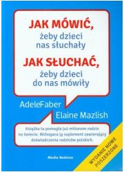 Jak mówić, żeby dzieci nas słuchały. - okładka książki