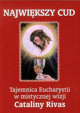 Największy Cud. Tajemnica Eucharystii - okładka książki