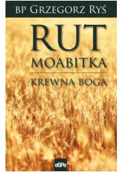 Rut Moabitka. Krewna Boga - okładka książki
