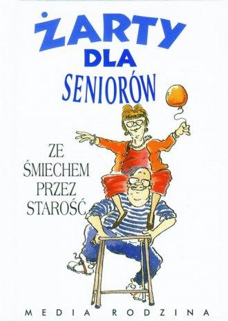 Żarty dla seniorów. Ze śmiechem - okładka książki