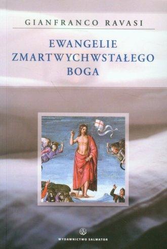 Ewangelie Zmartwychwstałego Boga - okładka książki