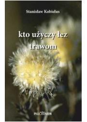 kto użyczy łez trawom - okładka książki
