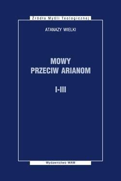 Mowy przeciw Arianom I-III. Seria: - okładka książki