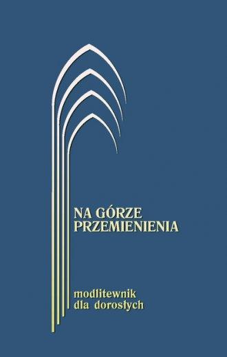Na Górze Przemienienia. Modlitewnik - okładka książki
