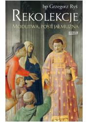 Rekolekcje. Modlitwa, post, jałmużna - okładka książki