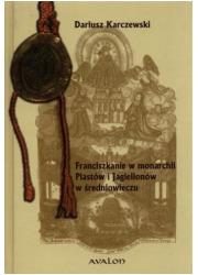 Franciszkanie w monarchii Piastów - okładka książki