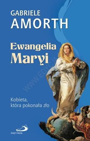 Ewangelia Maryi. Kobieta, która - okładka książki