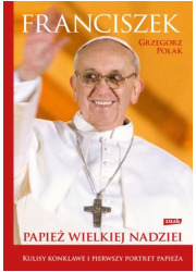 Franciszek. Papież wielkiej nadziei - okładka książki