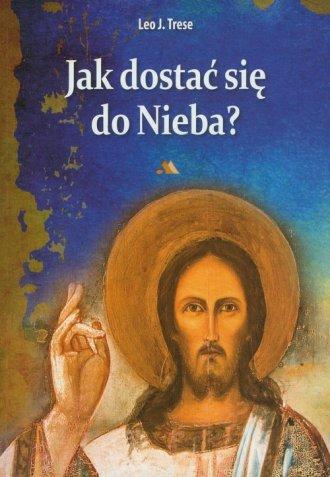 Jak dostać się do Nieba? - okładka książki