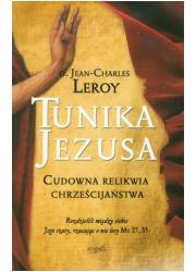 Tunika Jezusa. Cudowna relikwia - okładka książki