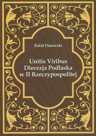 Unitis Viribus. Diecezja Podlaska - okładka książki