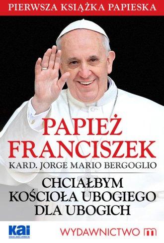 Chciałbym Kościoła ubogiego dla - okładka książki
