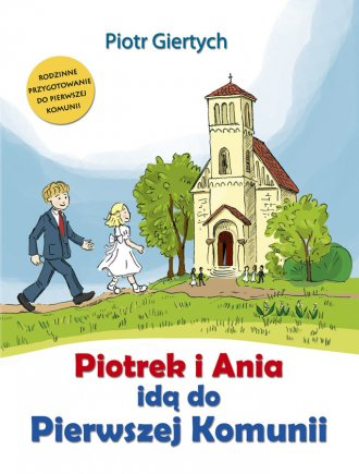 Piotrek i Ania idą do Pierwszej - okładka książki