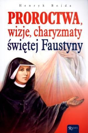 Proroctwa, wizje, charyzmaty świętej - okładka książki