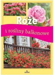 Róże i rośliny balkonowe - okładka książki
