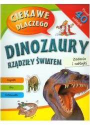 Ciekawe dlaczego dinozaury rządziły - okładka książki