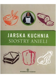 Jarska kuchnia Siostry Anieli - okładka książki