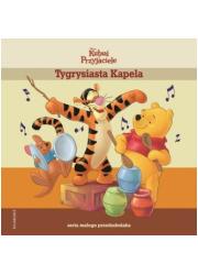 Tygrysiasta Kapela. Seria małego - okładka książki