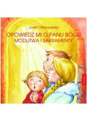 Opowiedz mi o Panu Bogu. Modlitwa - okładka książki