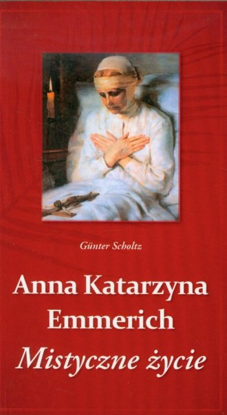 Anna Katarzyna Emmerich. Mistyczne - okładka książki